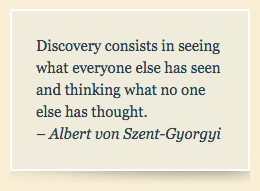 Albert von Szent-Gyorgyi quote about discovery